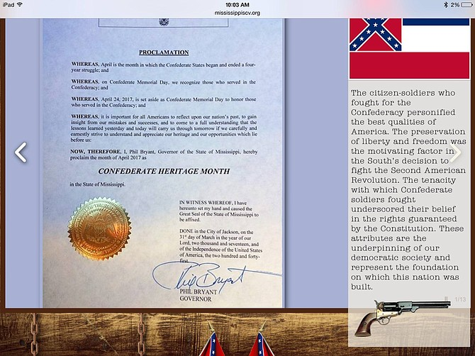 "Gov. Phil Bryant signed the 2017 proclamation declaring April ""Confederate Heritage Month"" on March 31. It appeared almost immediately on the Mississippi Sons of Confederate Veteran website."