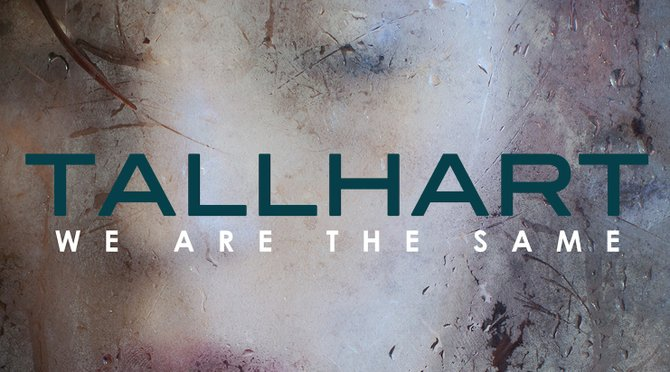 """Tallhart's """"We Are the Same"""" offers a genuine sound, not overly catchy."""